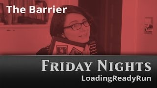 Friday Nights: The Barrier