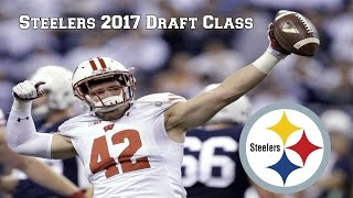 Steelers 2017 Draft Class  ||The Future Is Now||