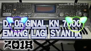 DJ ORIGINAL KN 7000 -EMANG LAGI SYANTIK 2018(BY DJ KAPTEN PRODACTION)