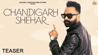 Teaser - Chandigarh Shehar | (Coming Soon) | Chill Heart Raj | Jass Records