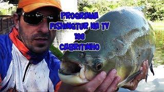 Programa Fishingtur na TV 198 - Pesque Pague Cabritinho