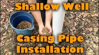 Shallow Well Casing Pipe Installation