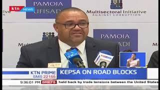 KEPSA unhappy with corruption at roadblocks