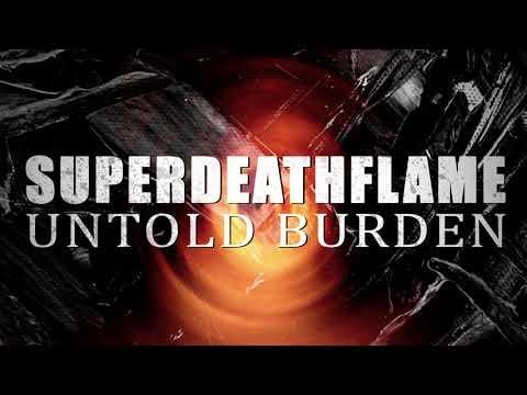 Superdeathflame - Untold Burden