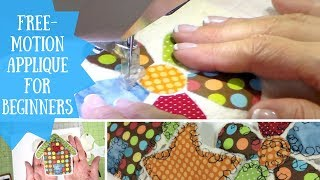 Free-Motion Appliqué For Beginners, Sewing Tutorial