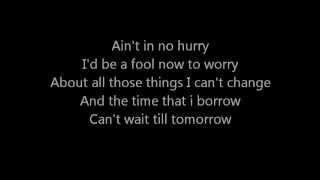 Zac Brown Band - No Hurry -- Lyrics on Screen