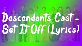 Descendants Cast - Set It Off   S