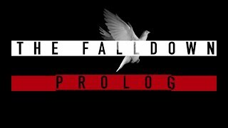 Video THE FALLDOWN - PROLOG