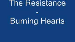 The Resistance - Burning Hearts