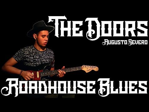The Doors - Roadhouse Blues by Augusto Severo