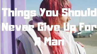 Things You Should Never Give Up For A Man