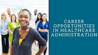 Career Opportunities in Healthcare Administration