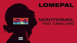 Lomepal   Montfermeil Feat. Caballero (lyrics Video)