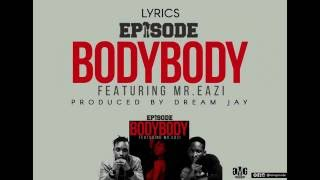 EPIXODE - BODY BODY ft. MR.EAZI (OFFICIAL LYRICS)
