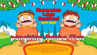 Kumpulan Lagu Nasional Versi Anak Pengiring Lomba 17an