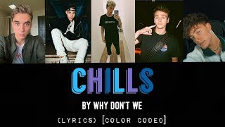 Chills - Why Don't We (LYRICS) [Color Coded]