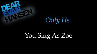 DEAR EVAN HANSEN - Only Us - Karaoke/Sing With Me: You Sing Zoe
