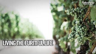 Living The Fruitful Life