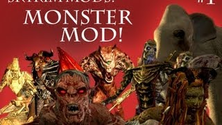 Skyrim Mods: Monster Mod - Part 1