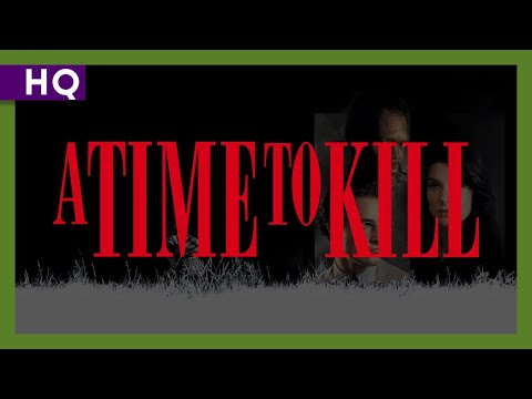 A Time to Kill ( Öldürme Zamanı )