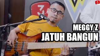 JATUH BANGUN MEGGY Z 3PEMUDA BERBAHAYA COVER...