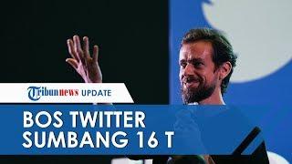 Bos Twitter Sumbangkan Rp16 Triliun Hartanya untuk Penanganan Corona