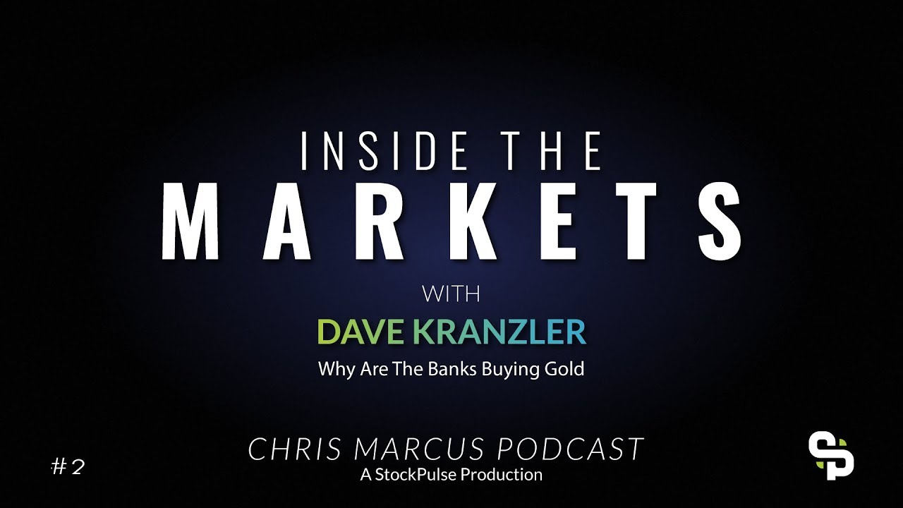 Inside the Markets - Why Are The Banks Buying Gold with Dave Kranzler