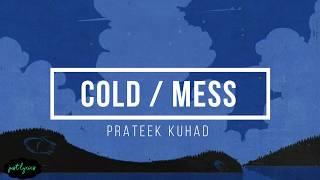 Prateek Kuhad | Cold Mess | Lyrics