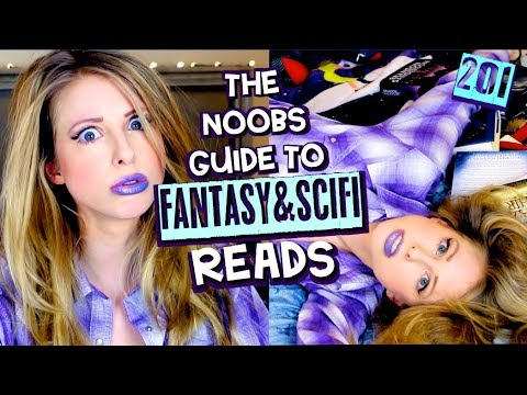 THE NOOBS GUIDE TO FANTASY AND SCI-FI READS | 201