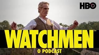 Watchmen: O Podcast | Vem Discutir o Episódio 4