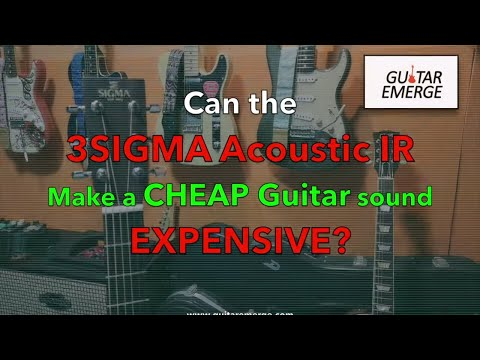 Can the 3Sigma Acoustic IR make a cheap Acoustic Guitar sound Expensive?