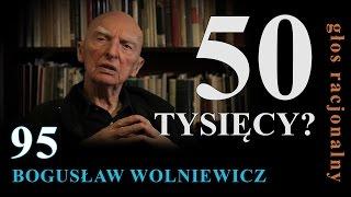 Bogusław Wolniewicz 95 PIĘĆDZIESIĄT TYSIĘCY?
