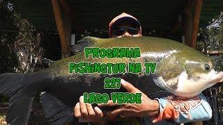 Programa Fishingtur na Tv 227 - Tudo verde no Lago Verde
