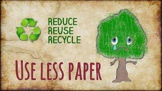 Use Less Paper And Save Trees