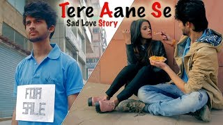Tere Aane Se | New Official Music | Sad Love Story By Unknown Boy Varun