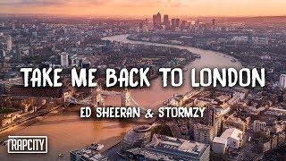 Ed Sheeran - Take Me Back To London (feat. Stormzy) [Lyrics]