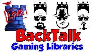 BackTalk: Gaming Libraries