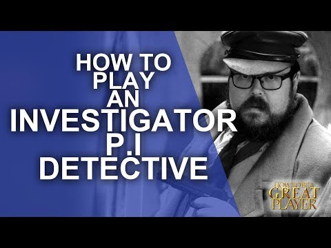 The Investigator: 9 Key Aspects - Player Character Tips