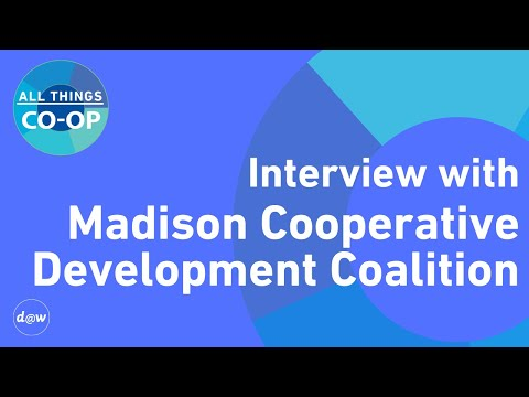 All Things Co-op: Interview with Madison Cooperative Development Coalition