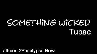 "|7| Tupac - ""Something Wicked"" (Lyric/HD1080p)/2PACALYPSE NOW"