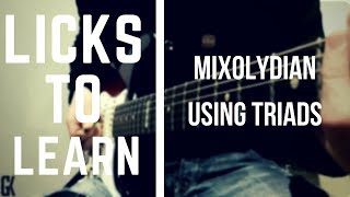 Licks To Learn – Mixolydian Using Triads