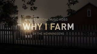 The Henningsens - Why I Farm - New Country Music Video