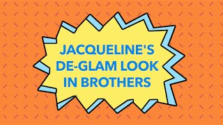Jacqueline's De Glam Look in Brothers