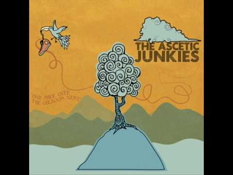 The Ascetic Junkies - Whoa Oh Oh Oh Oh