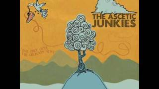 The Ascetic Junkies - Whoa Oh Oh Oh Oh (HQ)