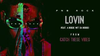 Lovin PnbRock ft a boogie (lyrics)