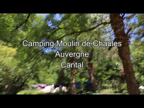 Camping Moulin de Chaules Presentation 2019