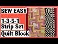 1-3-5-1 Strip Set Block | Easy Quilt Block Tutorial plus Digital Quilt Show