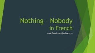 Nothing, nobody, negation in French