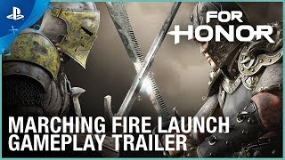 For Honor - Marching Fire Launch Gameplay Trailer | PS4